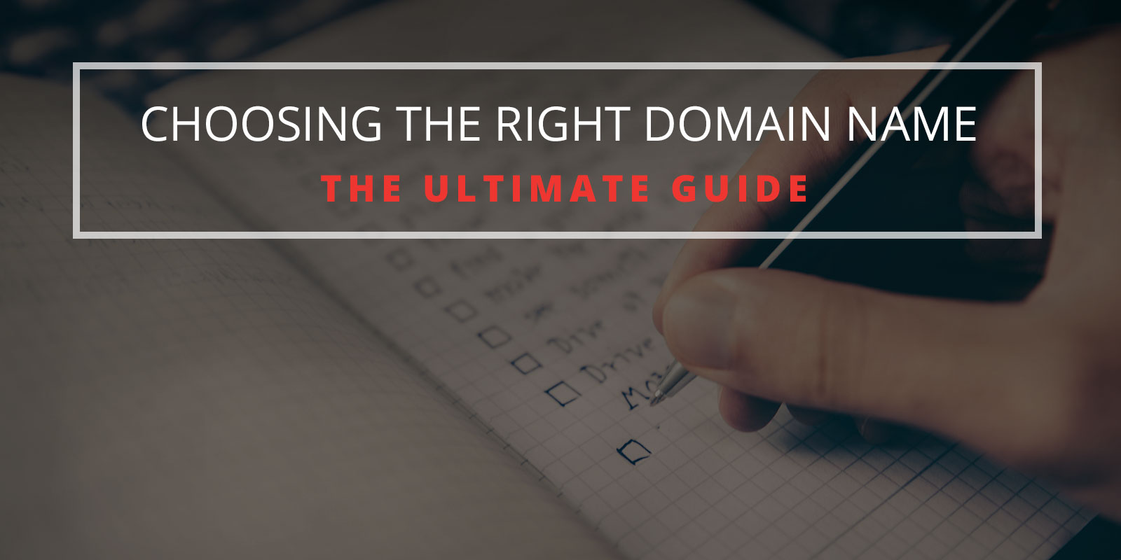 Choosing the Right Domain Name, The Ultimate Guide