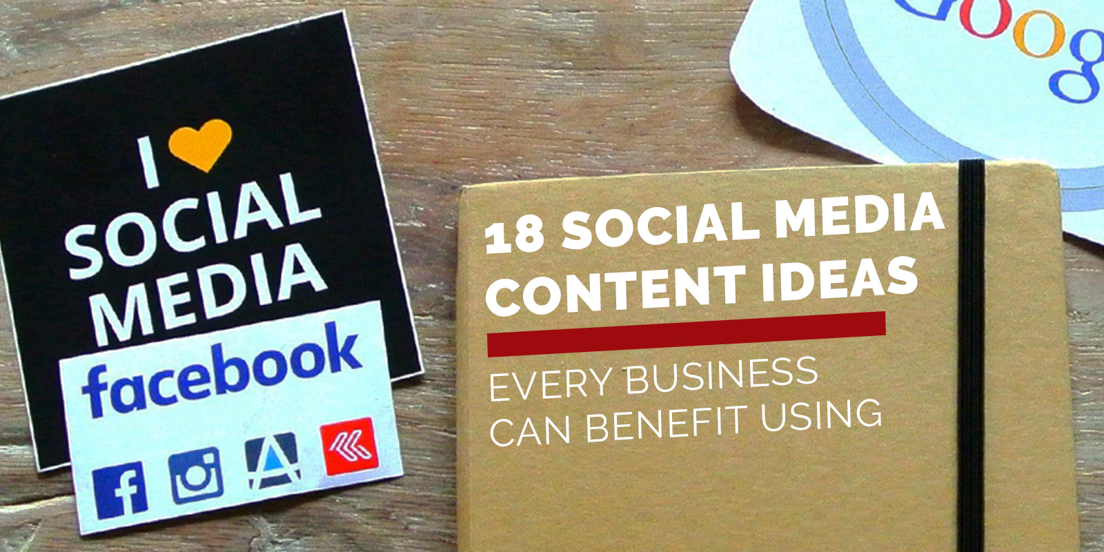 18 Social Media Content Ideas Every Business Can Benefit Using