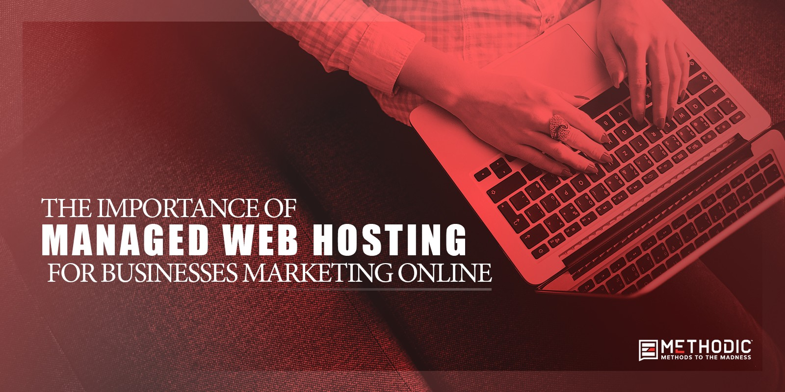 The Importance of Managed Web Hosting for Businesses Marketing Online
