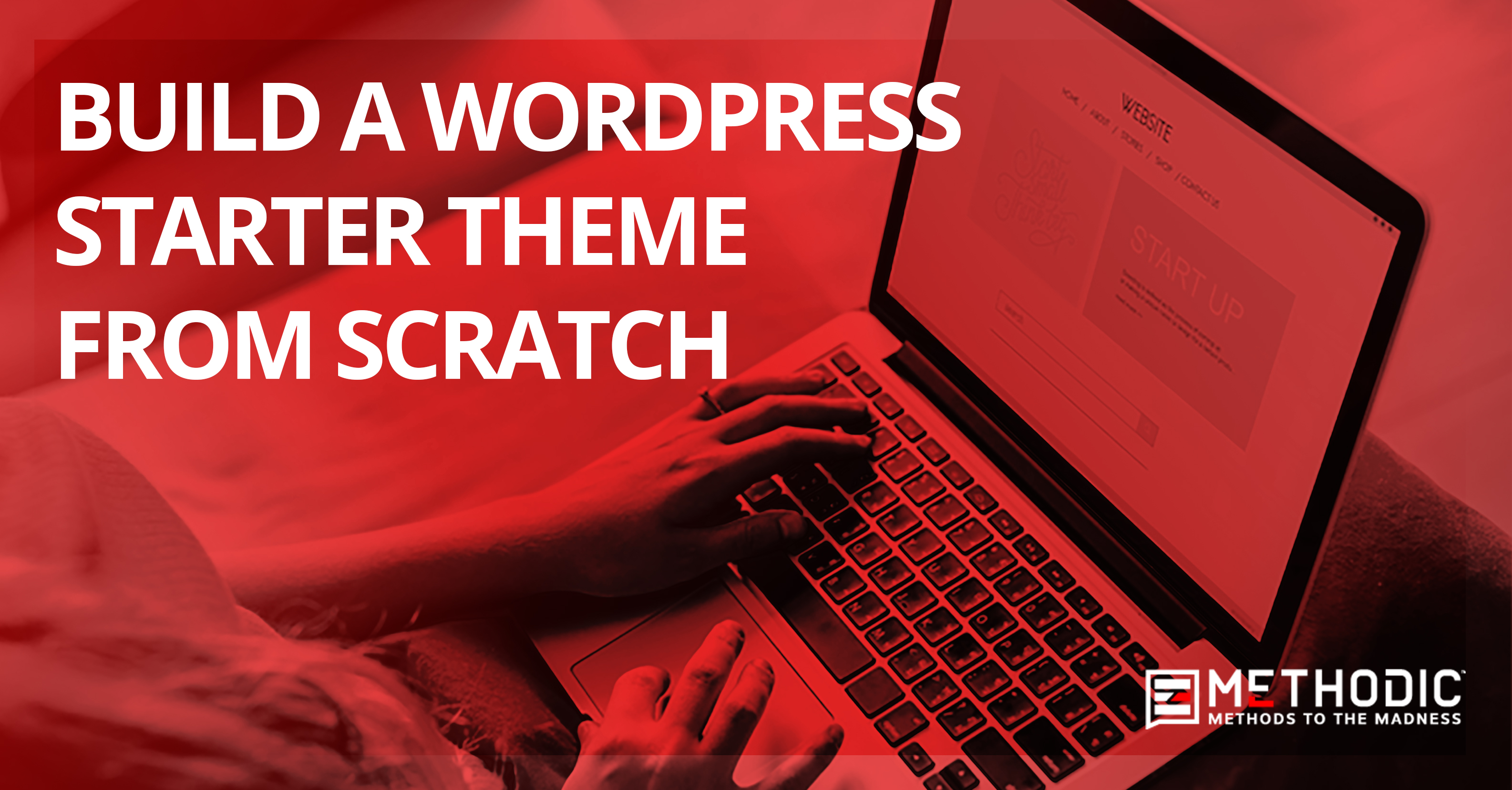 Build a WordPress Starter Theme from Scratch