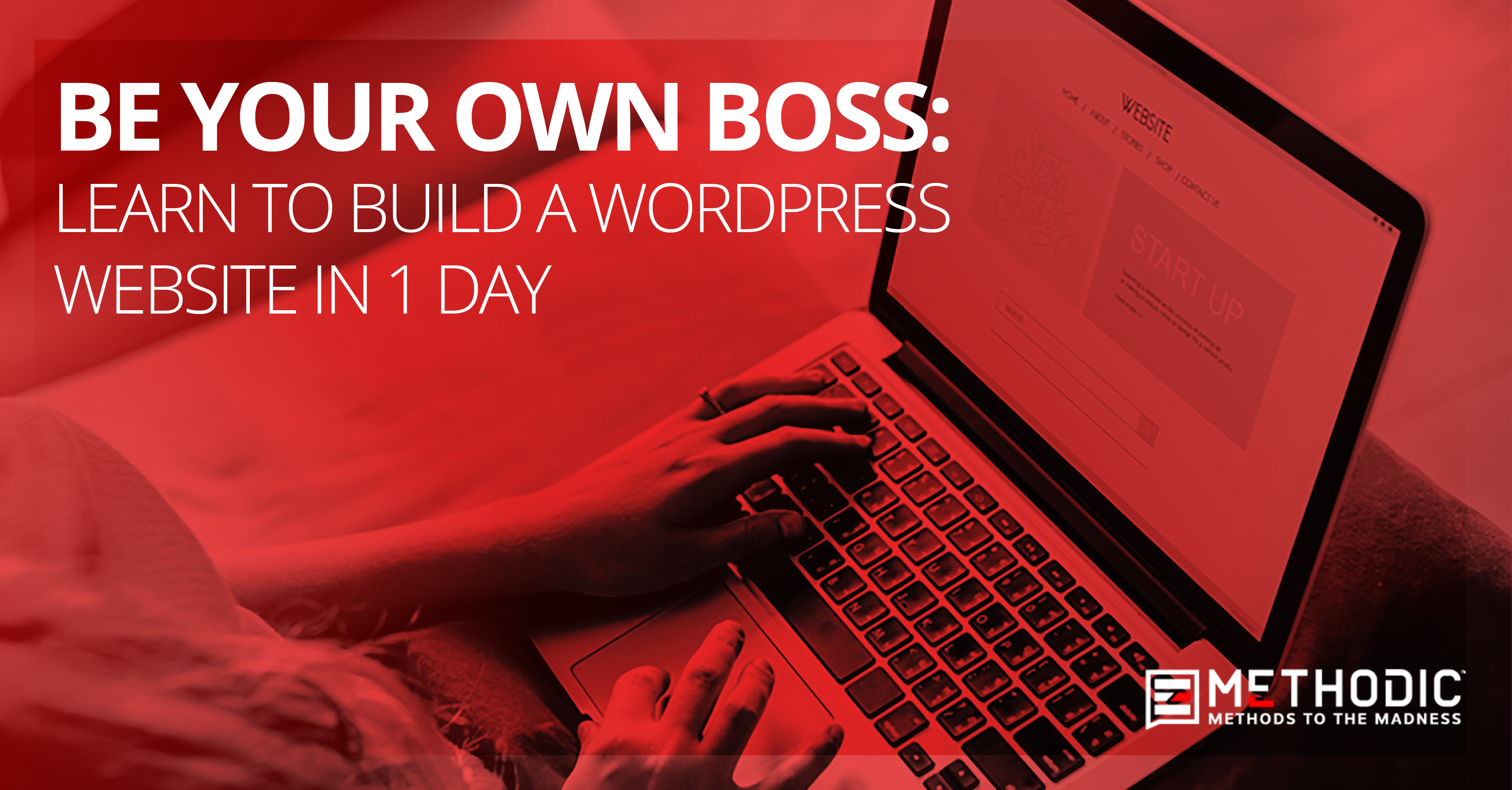 Be Your Own Boss: Learn to Build a WordPress Website in 1 Day