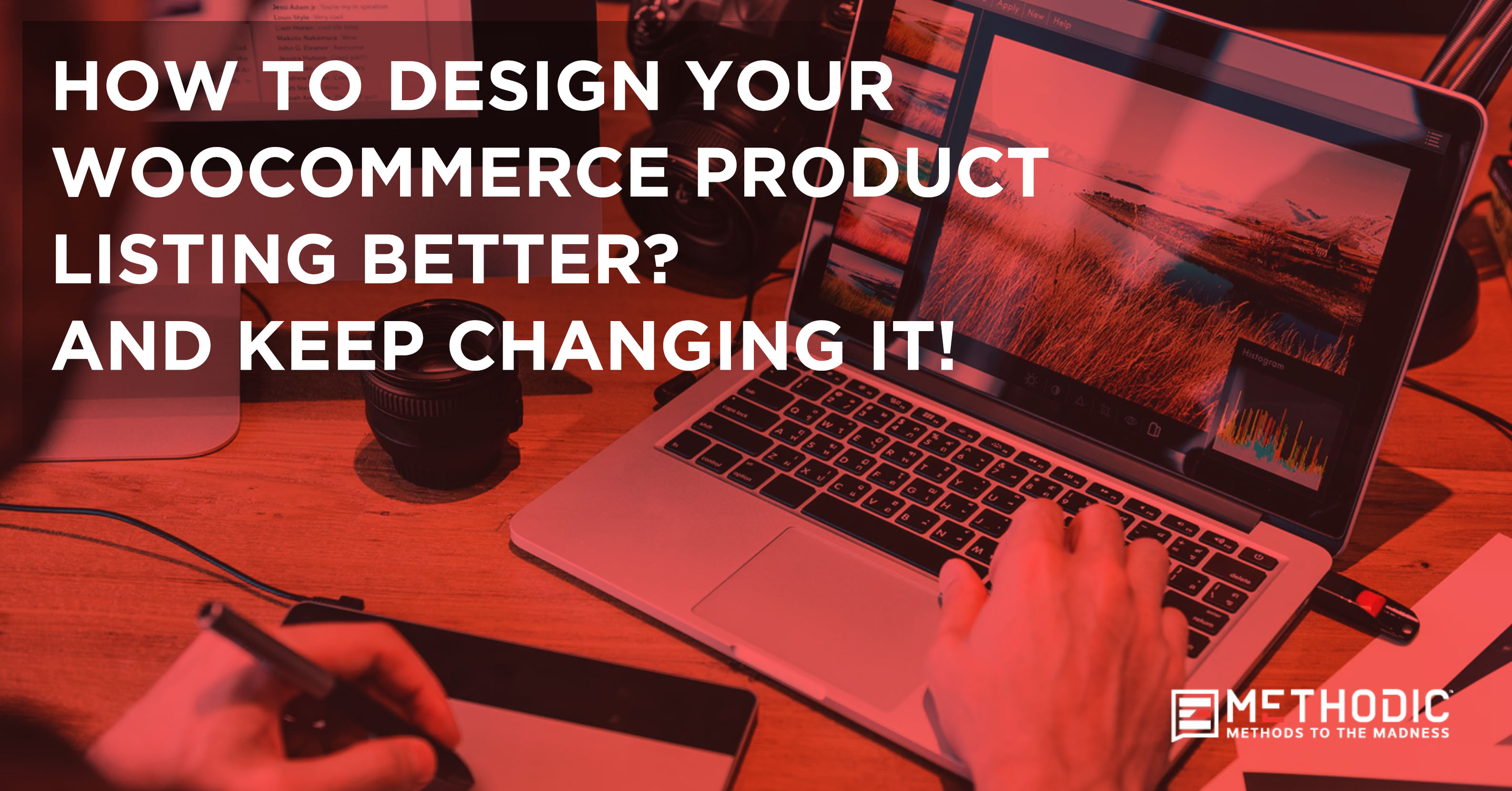 How to Design Your WooCommerce Product Listing Better? And Keep Changing It!
